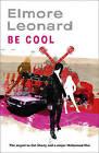 Be Cool by Elmore Leonard (Paperback, 2010)