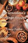 My Grandma's Vintage Recipes: Old Standards for a New Age by Tracy Falbe (Paperback / softback, 2013)