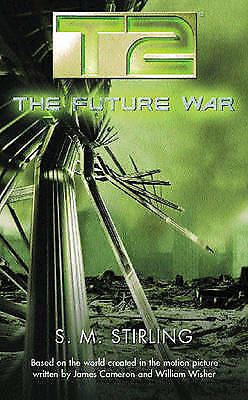 1 of 1 - TERMINATOR (T2) The Future War by S. M. Stirling (Paperback) NEW BOOK