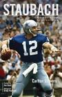 Staubach : Portrait of the Brightest Star by Carlton Stowers (2010, Hardcover)