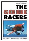 The Gee Bee Racers: A Legacy of Speed by Charles Mendenhall, TOM MURPHY (Paperback, 1995)