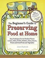 Beginner's Guide to Preserving Food at Home:Easy Instructions for the Canning...