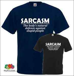 Sarcasm The Body/'s Natural Defense Against Stupid People T-Shirt Funny shirt