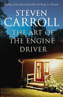 The Art of the Engine Driver by Steven Carroll (Paperback, 2010)