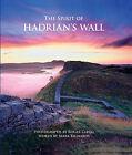 The Spirit of Hadrian's Wall by Mark Richards, Roger Clegg (Hardback, 2008)