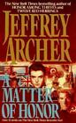 A Matter of Honor by Jeffrey Archer (1993, Paperback)