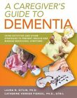 A Caregiver's Guide to Dementia: Using Activities and Other Strategies to Prevent, Reduce and Manage Behavioral Symptoms by Catherine Verrier Piersol, Laura Na Gitlin (Paperback / softback, 2014)