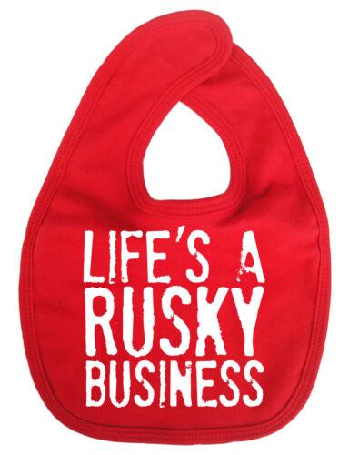 "Funny Baby Bib /""Life/'s a Rusky Business/"" Feeding Time Dribble Boy Girl BIB"
