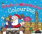 Santa is Coming to Manchester Colouring by Hometown World (Paperback, 2013)