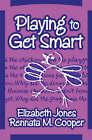 Playing to Get Smart by Renatta M. Cooper, Elizabeth Jones (Paperback, 2005)