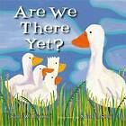 Are We There Yet? by Sam Williams (Board book, 2016)