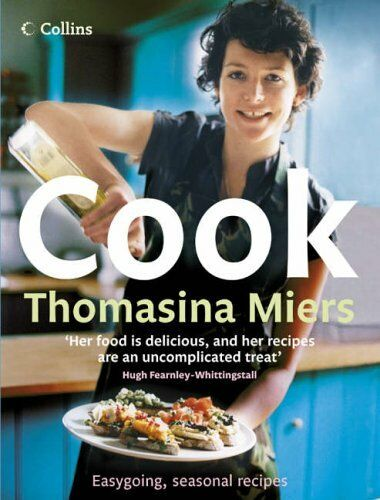 Cook: Seasonal Recipes for Hungry People,Thomasina Miers