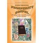 Concerning Prosperity Gospel: A Glimpse Into One of the Popular Gospels of Today by Silvanus Oluoch (Paperback / softback, 2011)