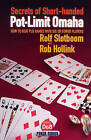 Secrets of Short-handed Pot-limit Omaha: How to Beat PLO Games with Six or Fewer Players by Rob Hollink, Rolf Slotboom (Paperback, 2009)