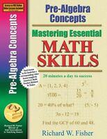 Pre-algebra Concepts (mastering Essential Math Skills) By Richard W. Fisher, (pa