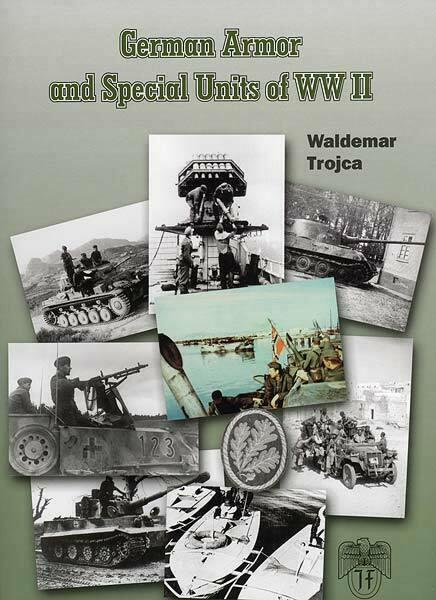 German Armor and Special Units of WWII by Waldemar Trojca