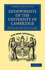 Endowments of the University of Cambridge by Cambridge Library Collection (Paperback, 2009)