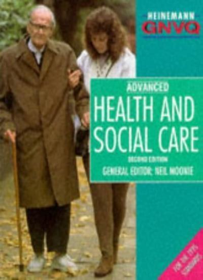 Health and Social Care: Advanced (Heinemann GNVQ),Moonie Et Al
