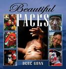 Beautiful Faces by Debe Gunn (Hardback, 2016)