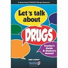 Let's Talk About Drugs: Teacher's Guide & Student's Manual by Michael Ackley (Paperback, 2013)