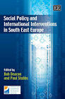 Social Policy and International Interventions in South East Europe by Edward Elgar Publishing Ltd (Hardback, 2007)