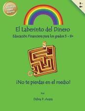El Laberinto Del Dinero : Educación Financiera para Los Grados 5 - 8 by Debra...