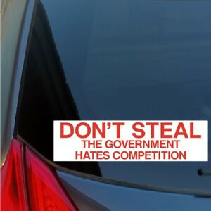 Don-039-t-Steal-Government-Hates-Competition-sticker-decal-Liberty-Ron-Paul-desk-IRS