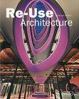 ReUse Architecture by Chris van Uffelen (Hardback, 2010)