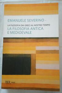 Emanuele-Severino-La-filosofia-antica-e-medioevale-Bur-Rizzoli-saggi