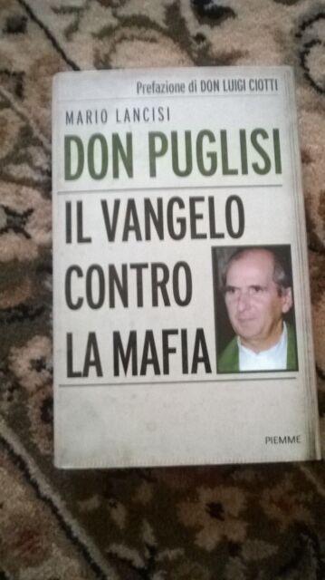MARIO LANCISI - DON PUGLISI IL VANGELO CONTRO LA MAFIA - PIEMME - 2013