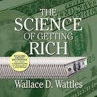 The Science of Getting Rich by Wallace D Wattles (CD-Audio, 2007)