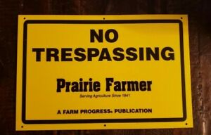 VINTAGE YELLOW COLOR PRAIRIE FARMER PROTECTIVE UNION NO TRESPASSING SIGN