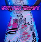 Switch Craft: Battery-powered Crafts to Make and Sew by Alison Lewis, Fang-Yu Lin (Hardback, 2008)