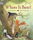 Where Is Bear? by Leslea Newman (Paperback / softback, 2006)