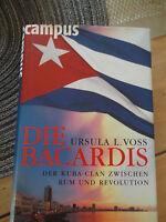 Die Bacardis: Der Kuba-Clan zwischen Rum und Revolution vo... | Buch | gebraucht