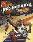 The Science of Basketball with Max Axiom, Super Scientist by Nikole Brooks Bethea (Hardback, 2015)