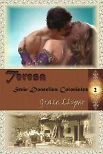 Teresa : Serie Doncellas Coloniales 02 by Grace Lloper (2010, Paperback)