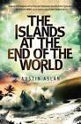 The Islands at the End of the World by Austin Aslan (Hardback, 2014)