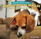 Bedbug-Sniffing Beagles and Other Scent Hounds by Rosie Albright (Hardback, 2012)