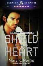 Shield from the Heart by Mary K. Norris (2013, Paperback)