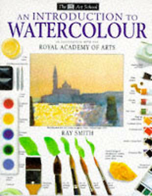 """AS NEW"" Smith, Ray, Introduction to Water Colours (Art School), Paperback Book"