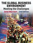 The Global Business Environment: Meeting the Challenges by Janet Morrison (Paperback, 2011)