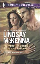 Harlequin Romantic Suspense Classics Col: His Woman in Command and Operation:...