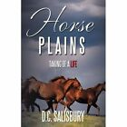 Horse Plains Taking of a Life. 9781463432232 by D. C. Salisbury Paperback