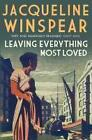 Maisie Dobbs 10. Leaving Everything Most Loved von Jacqueline Winspear (2014, Taschenbuch)