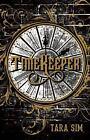 Timekeeper by Tara Sim (2016, Hardcover)