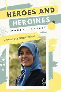 Heroes and Heroines, by Pouran Najafi