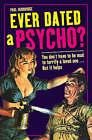 Ever Dated a Psycho? by Paul Duddridge (Hardback, 2006)