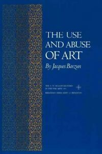 Use and Abuse of Art, Paperback by Barzun, Jacques, Brand New, Free P&P in th...