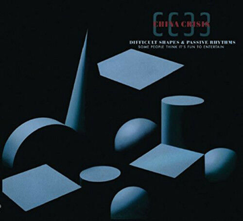 China Crisis - Difficult Shapes & Passive Rhythms: Some People Think It's Fun To